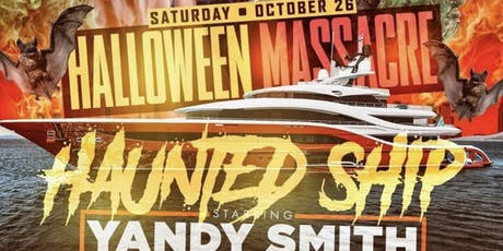 Halloween Massacre the Haunted Ship hosted by @yandysmith and friends tickets