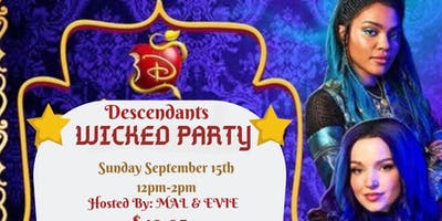 Descendants Wicked Party! Hosted by Mal & Evie