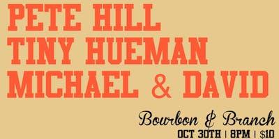 Pete Hill / Tiny Hueman / Michael & David