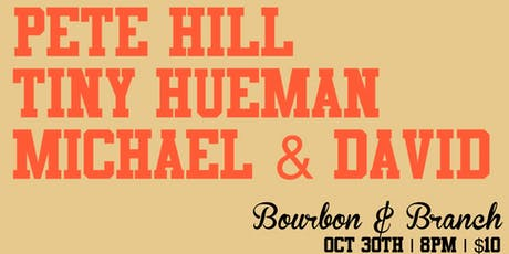 Pete Hill / Tiny Hueman / Michael & David tickets
