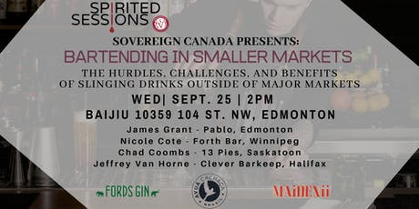 Spirited Sessions Edmonton: Bartending In Smaller Markets tickets
