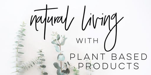 Natural Living with Plant Based Products