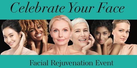 Celebrate Your Face - The rejuvenation event of the year has arrived! tickets