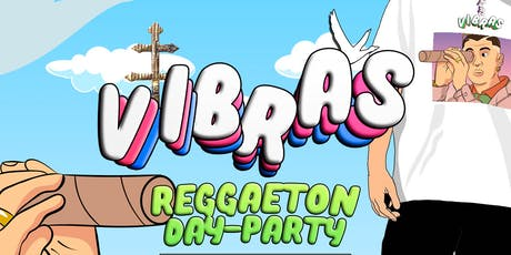 VIBRAS Reggaeton Day Party | Free Tequila Shot tickets