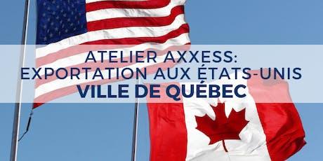 ATELIER : Exportation aux États-Unis - Ville de Québec billets