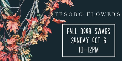 Tesoro Flowers Fall Door Swags Workshop