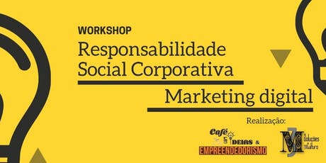 Workshop Responsabilidade Social Corporativa e Marketing Digital ingressos