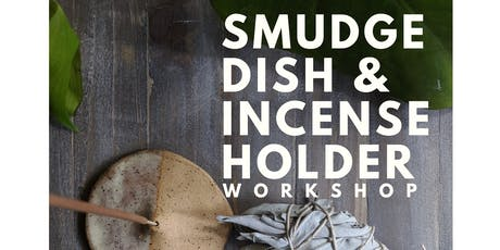 Ceramic Smudge Dish & Incense Holder Workshop tickets