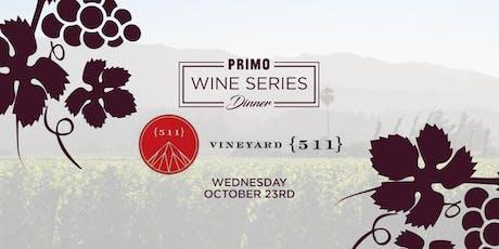 Primo Wine Dinner: Vineyard 511 tickets