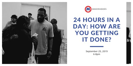24 Hours in a Day: How Are You Getting It Done? tickets