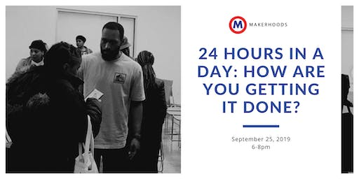 24 Hours in a Day: How Are You Getting It Done?