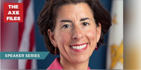 "Live Taping of ""The Axe Files"" with Gov. Gina Raimondo (D-RI) tickets"