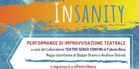 INSANITY - Performance di improvvisazione teatrale  biglietti