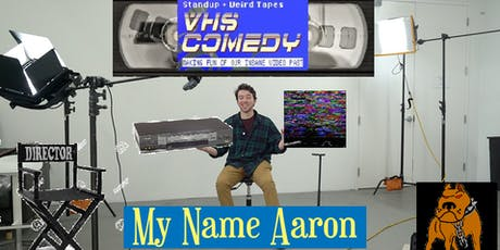 VHS: My Name Is Aaron tickets