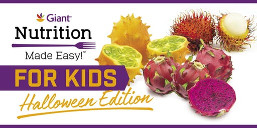 Nutrition Made Easy for Kids - Halloween Edition at Giant- Virginia