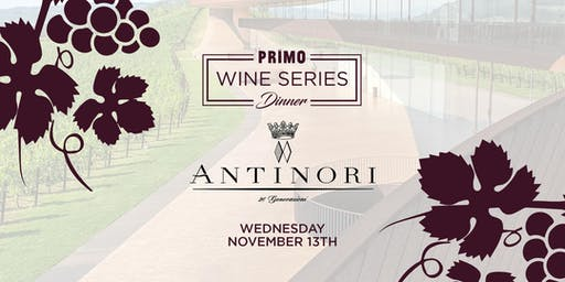 Primo Wine Dinner: Antinori Tuscany