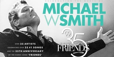 Michael W. Smith - 35 Years of Friends Tour Volunteer - Chattanooga, TN tickets