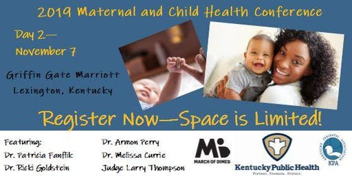 2019 Maternal and Child Health Conference (Day 2) Nov. 7 - Lexington, KY