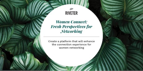 Women Connect: Fresh Perspectives for Networking l Bellevue tickets