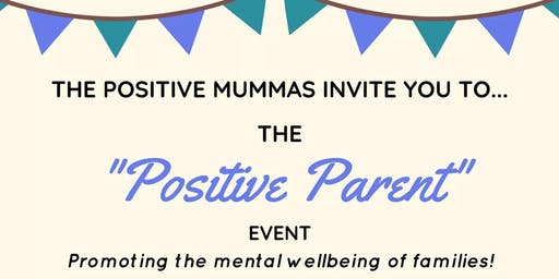 The Positive Parent Event!