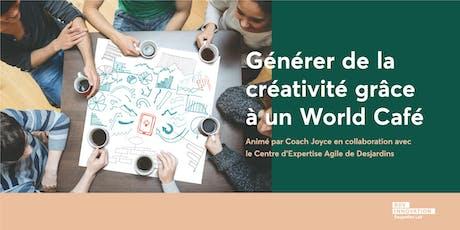 Atelier Coach Joyce: Générer de la créativité grâce au World Café. (Lévis) billets