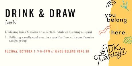 #TDKtuesdays October - Drink & Draw  tickets