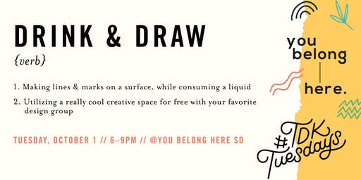 #TDKtuesdays October - Drink & Draw