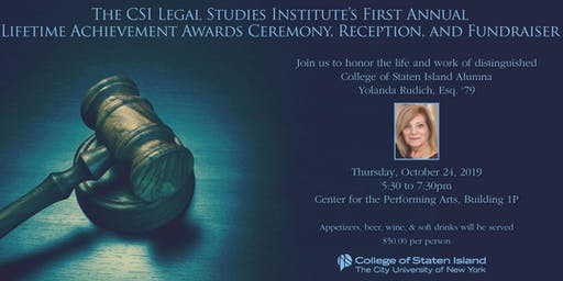 CSI Legal Studies Lifetime Achievement Awards Ceremony and Fundraiser
