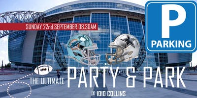 The Ultimate Party & Park (Dolphins @ Cowboys)