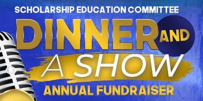 Annual Scholarship Fundraiser - Dinner and a Show