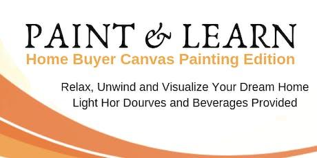 Paint & Learn: Home Buyer Canvas Painting Edition tickets
