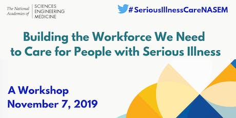 Building the Workforce We Need to Care for People with Serious Illness tickets