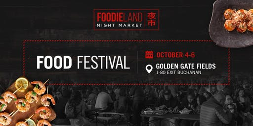 FoodieLand Night Market  - SF Bay Area (October 4-6)