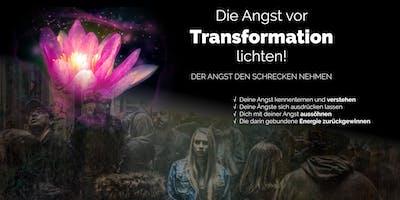 Die Angst vor Transformationsarbeit lichten!