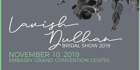 Lavish Dulhan Bridal Show 2019 tickets