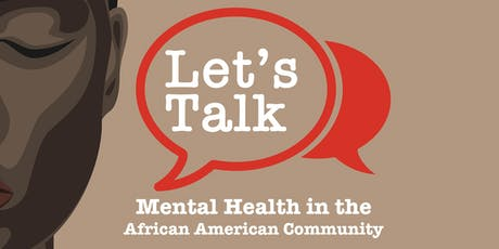 Lets Talk: Mental Health in the African American Community tickets