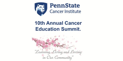 Penn State Cancer Institute 10th Annual Cancer Education Summit