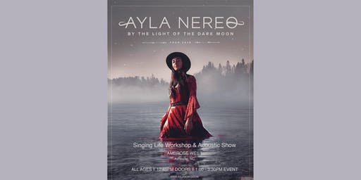 Ayla Nereo- Singing Life Workshop + Acoustic Show