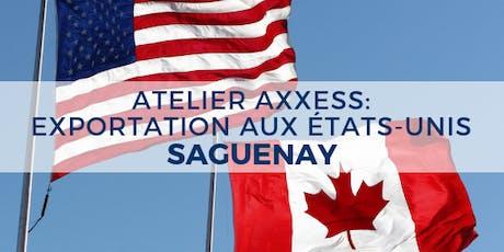 ATELIER : Exportation aux États-Unis - Saguenay billets