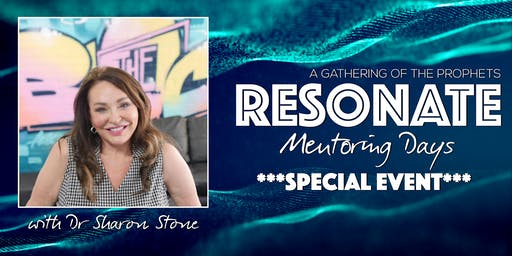 Resonate Prophetic Mentoring & Development Day with Dr Sharon Stone