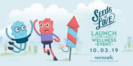 Seeds of Love Launch After Launch Wellness Event tickets