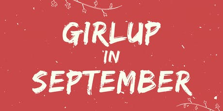 GirlUp in September (Dress code: Red) tickets