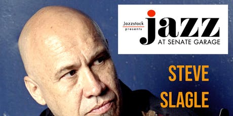 STEVE SLAGLE QUARTET! tickets