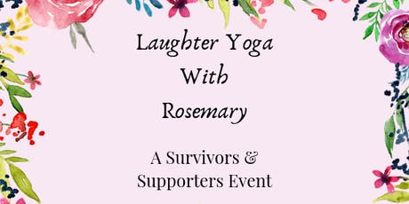Laughter Yoga with Rosemary: A Survivors and Supporters Event tickets