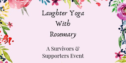 Laughter Yoga with Rosemary: A Survivors and Supporters Event