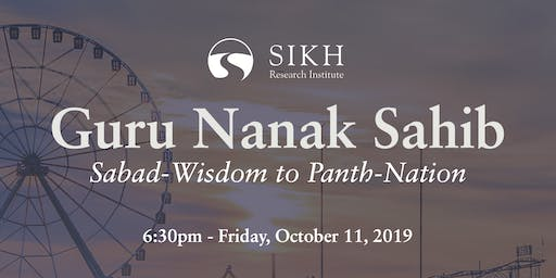 Guru Nanak Sahib: Sabad-Wisdom to Panth-Nation