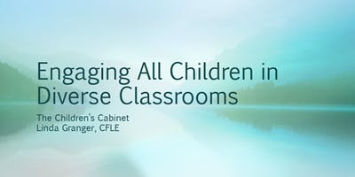 Engaging All Children in Diverse Classrooms