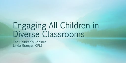CANCELLED- Engaging All Children in Diverse Classrooms