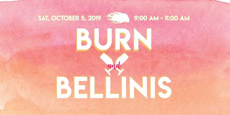 Burn and Bellinis tickets