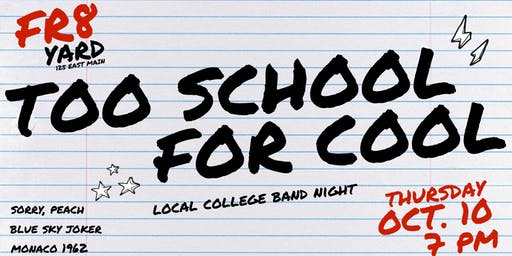 Too School For Cool (Student Ticket)
